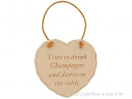 Home Sweet Home Heart Shaped Wooden Plaque Time to Drink Champagne