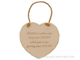 Home Sweet Home Heart Shaped Wooden Plaque Home is Where You Keep Your Stuff