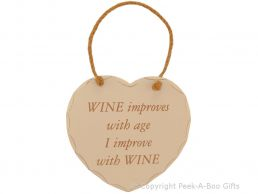 Home Sweet Home Heart Shaped Wooden Plaque Wine Improves with Age