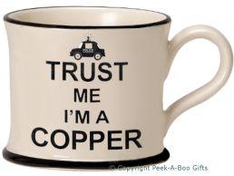 Moorland Pottery Trust Me I'm a Copper (Police Officer) Mug