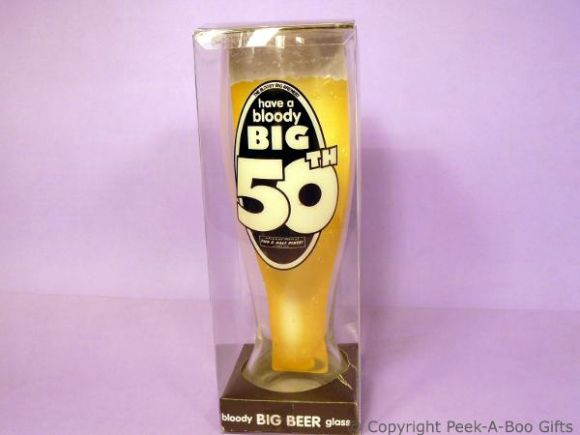 Bloody Big 50th Birthday Tall Beer/Lager Gift Glass | Peek ...